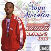 Noya Merolin: The Runnin: Refuse 2 Lose [PA]