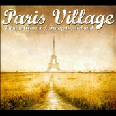 Viviane Arnoux/François Michaud: Paris Village [Digipak] *