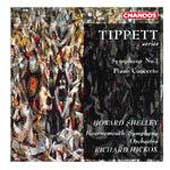 Tippett: Symphony no 1, Piano Concerto / Shelley, Hickox