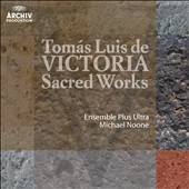 Tomas Luis De Victoria: Sacred Works / Ensemble Plus Ultra