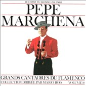 Pepe Marchena: Spain: Great Masters of Flamenco Vol.10