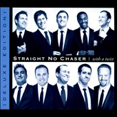 Straight No Chaser (Acappella): With a Twist [Deluxe Edition] [Digipak]