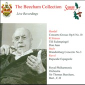 The Beecham Collection: Handel: Concerto Grosso; R. Strauss: Til Eulenspiegels; Don Juan; Bach: Brandenburg Concerto No. 3; Ravel: Rhapsodie Espagnole