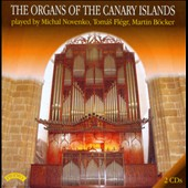 The Organs of the Canary Islands with performances on 11 different organs / Michal Novenko, Tomas Flegr & Martin Bocker, organs