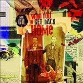 Mr. Gil: I Want You to Get Back Home [Digipak]