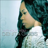 Denita Gibbs: Without You