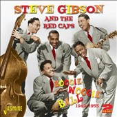 Steve Gibson/Steve Gibson & the Red Caps: Boogie Woogie Ball 1943-1955