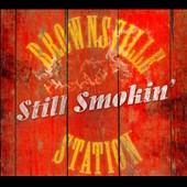 Brownsville Station: Still Smokin' [Digipak] *