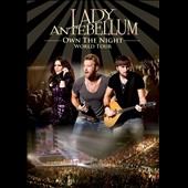 Lady Antebellum: Own the Night World Tour [DVD]