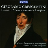 Girolamo Crescentini: Solo Voice Arias / Marina Comparato, mezzosoprano; Gianni Fabrini, fortepiano