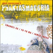 Phantasmagoria: Music of John Corigliano / Emanuel Ax; Yo-Yo Ma; James Tocco