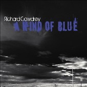 Richard Cowdrey: A  Kind of Blue