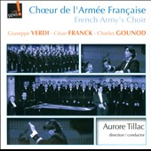 Verdi, Franck, Gounod, Donizetti, Boulanger, Schubert, Goguel / French Army's Choir