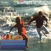 Si Zentner: Right Here, Right Now/Rhythm Plus Blues