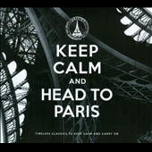 Various Artists: Keep Calm & Head to Paris [Digipak]