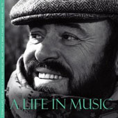 A Life in Music - Music from Puccini, Verdi, Donizetti, Bellini, Mozart and Massenet / Luciano Pavarotti, tenor