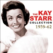 Kay Starr: The Kay Starr Collection 1939-62 [Box]