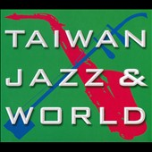 Various Artists: Taiwan Jazz & World [Digipak]