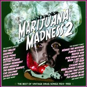 Various Artists: Marijuana Madness, Vol. 2: The Best of Vintage Drug Songs 1924-1950