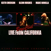 Glenn Hughes (Bass)/Keith Emerson (Composer/Keyboards)/Marc Bonilla: The Boys Club: Live from California