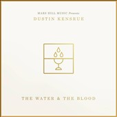 Dustin Kensrue: The  Water & the Blood [Digipak] *