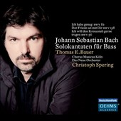 J.S. Bach: Solo Cantatas for bass, BWV 82, 158, 36 / Thomas E. Bauer, bass