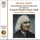 Franz Liszt: Transcriptions and Arrangements of works by Gounod, Handel, Spohr, Raff / Soyeon Kate Lee, piano