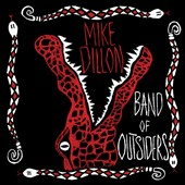 Mike Dillon: Band of Outsiders [Digipak] *