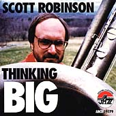 Scott Robinson (Sax/Flute/Clarinet): Thinking Big
