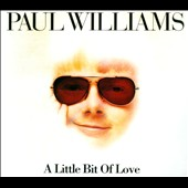 Paul Williams (Singer/Songwriter): A Little Bit of Love [Digipak]