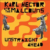 Karl Hector & the Malcouns: Unstraight Ahead *