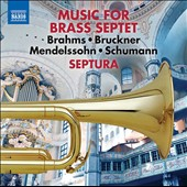 Brahms, Bruckner, Mendelssohn & Schumann: Music for Brass Septet / Septura