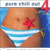 Various Artists: Pure Chill Out, Vol. 4 [8/12]