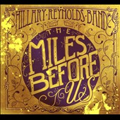 Hillary Reynolds Band: The Miles Before Us [Digipak]