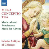 Missa Conceptio Tua: Medieval and Renaissance Music for Advent / Schola Antiqua of Chicago, Anderson