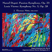 Marcel Dupré: Passion Symphony, for organ; Louis Vierne: Organ Symphony No. 3 / J. Thomas Mitts, organ