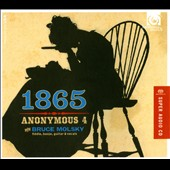 1865 - Songs of Hope and Home from the American Civil War / Bruce Molsky, fiddle, banjo, guitar, vocals; Anonymous 4