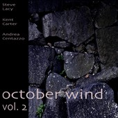 Kent Carter/Andrea Centazzo/Steve Lacy: October Wind, Vol. 2