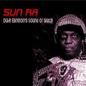 Sun Ra: Duke Ellington's Sound of Space