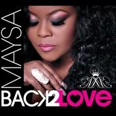 Maysa (R&B): Back 2 Love [Slipcase] *