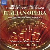 Italian Opera transcribed for wind ensemble: Rossini, Donizetti, Verdi, Puccini & Mascagni / European Wind Soloists; Patrick Deritis
