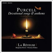 Purcell: Devotional songs for three male voices; anthems / La Reveuse, Benjamin Perrot; Florence Bolton