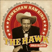 Hawkshaw Hawkins: Hawk: Singles Collection