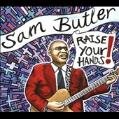 Sam Butler: Raise Your Hands! [Digipak]