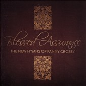 Various Artists: Blessed Assurance: The New Hymns of Fanny Crosby