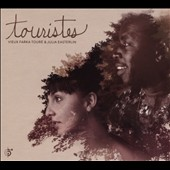 Vieux Farka Touré/Julia Easterlin: Touristes [Digipak]