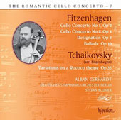 The Romanic Cello Concerto, Vol. 7: Wilhelm Fitzenhagen (1848-1890): Cello Concertos nos 1 & 2; Tchaikovsky: 'Rococo' Variations (arr. Fitzenhagen) / Alban Gerhardt, cello