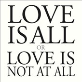 Marc Carroll: Love Is All or Love Is Not at All *