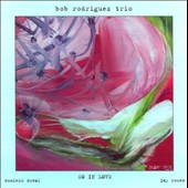 Bob Rodriguez Trio/Bob Rodriguez: So in Love