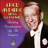 Fred Astaire: Sings George & Ira Gershwin *